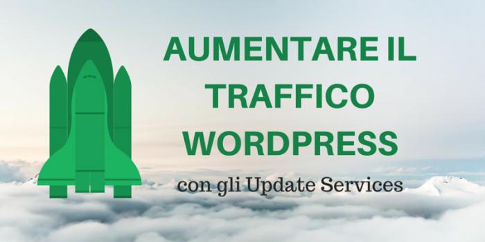 Update Services: Come Aumentare il Traffico WordPress (In 6 Secondi)