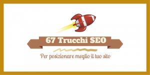 67 Tecniche SEO Efficaci Per Migliorare il Posizionamento di un Sito su Google