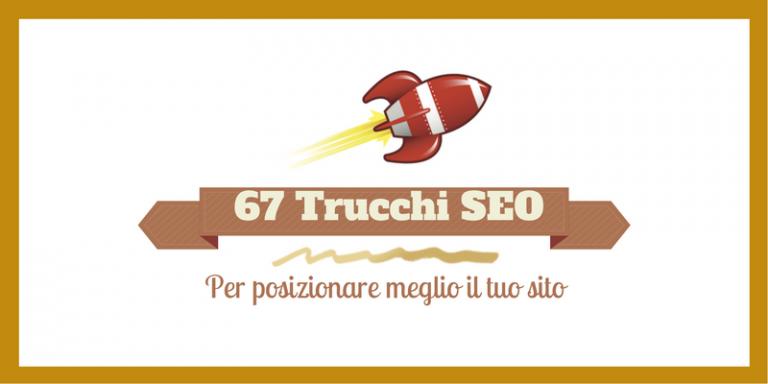 67 tecniche SEO Per Migliorare il Posizionamento di un Blog!