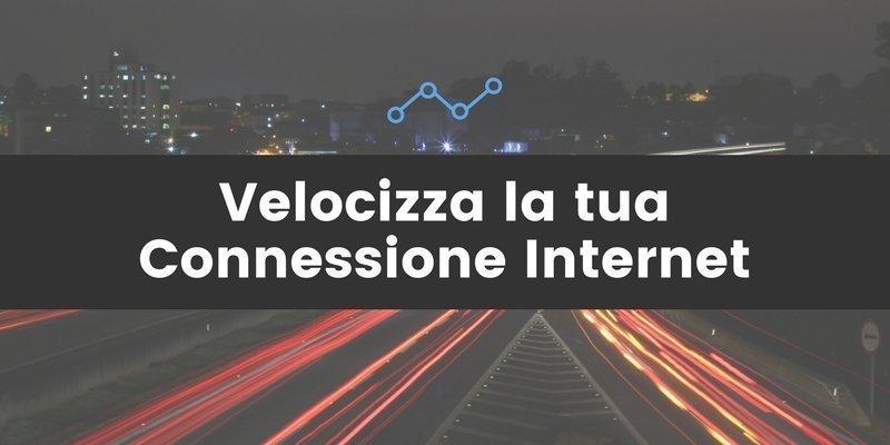 velocizzare la connessione internet, Come Velocizzare la Connessione Internet Con 4 Numeri [Immediato]