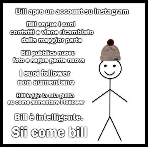Sii come bill meme: leggi la guida per intero
