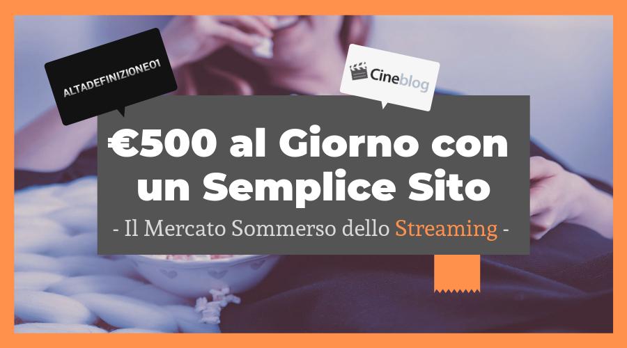 Guadagnare 500 euro al giorno con un sito di Film Streaming