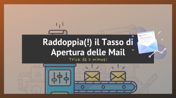 Aumentare il Tasso di Apertura delle Email del 26% in 2 Minuti [Hack]