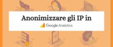 Come anonimizzare IP su Google Analytics