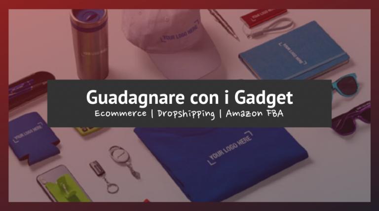 Come Guadagnare con i Gadget