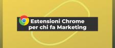 Le migliori estensioni di Chrome per il marketing