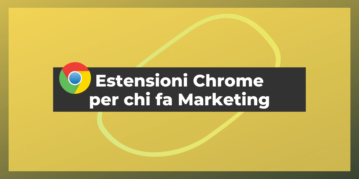Le migliori estensioni di Chrome per il marketing