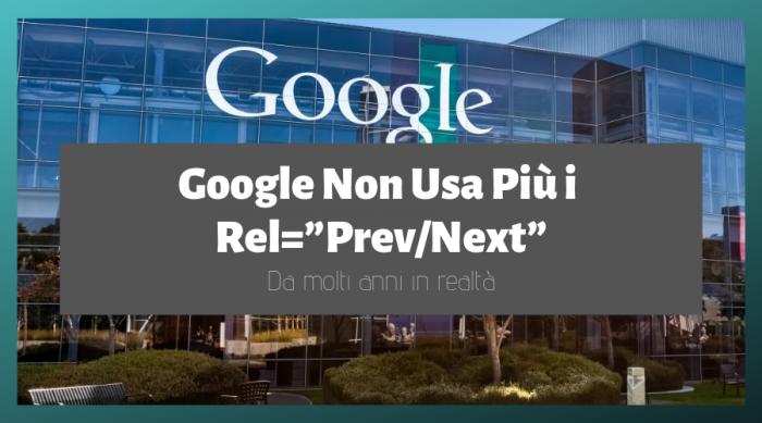 """Google Annuncia: """"Non Usiamo la Paginazione rel=prev/next da Anni"""""""