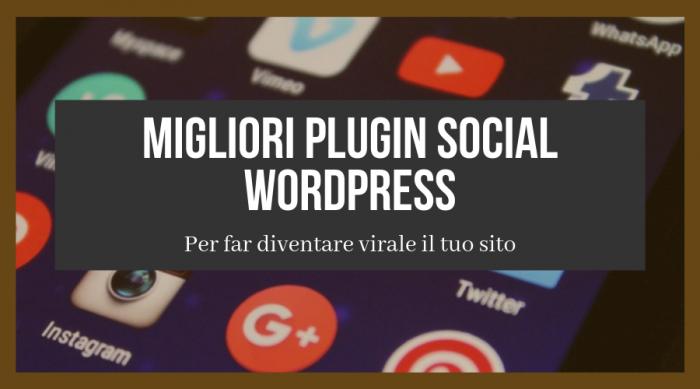 Migliori Plugin Social per WordPress: Aumenta Condivisioni e Traffico Facilmente