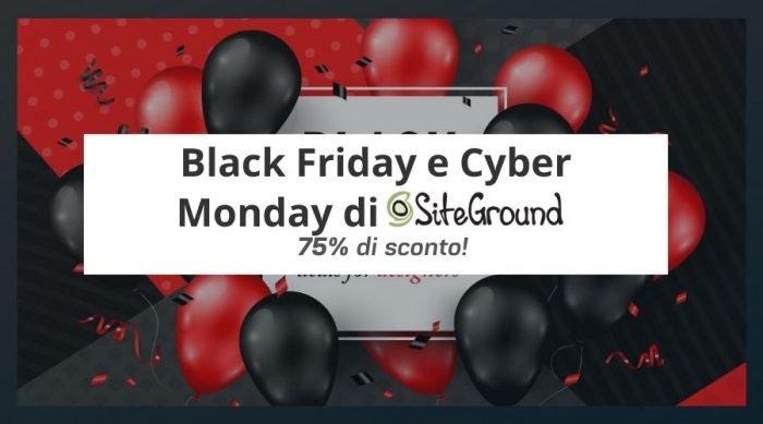 Siteground Black Friday e Cyber Monday 2021: Creare un Sito col 75% di Sconto!