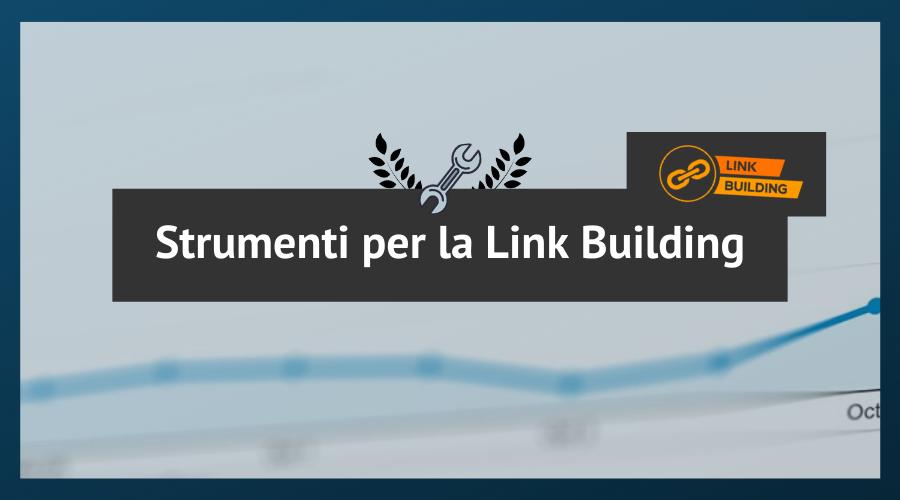 I migliori strumenti per fare link building