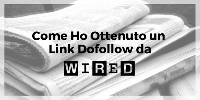 Broken Link Building – Come Ho Ottenuto un Link da Wired.it [+Bonus]