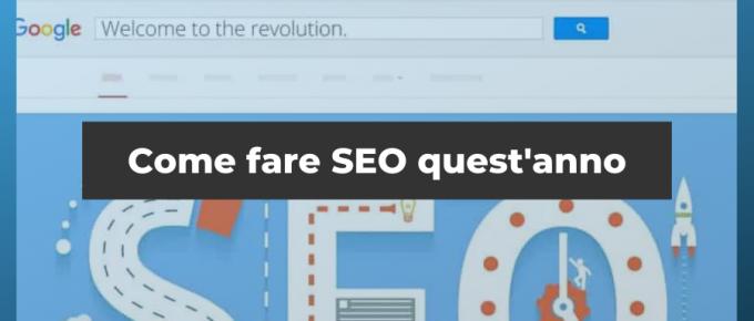Fare SEO nel 2021: la Rivoluzione di Google