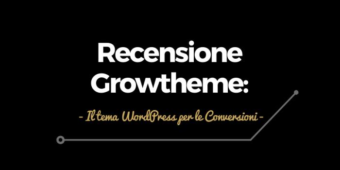 Recensione Growtheme: il tema WordPress per le Conversioni